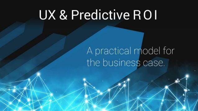 UX and Predictive ROI