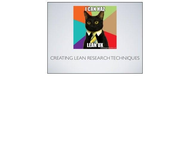 CREATING LEAN RESEARCHTECHNIQUES