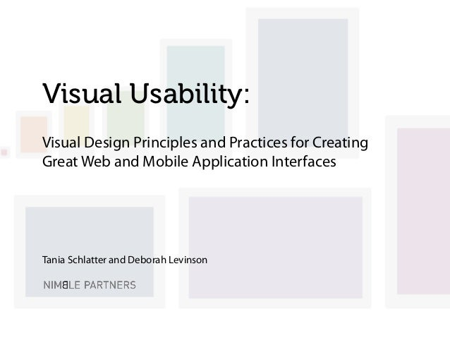 Visual Usability: Visual Design Principles and Practices for Creating Great Web and Mobile Application Interfaces Tania Sc...
