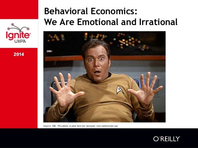 2014 Behavioral Economics: We Are Emotional and Irrational 2014 Source: CBS. This photo is used here for personal, non-com...
