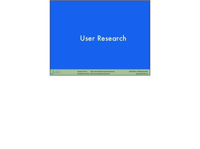 Session Survey: http://www.uxpa2016.org/sessionsurvey Conference Survey: http://www.uxpa2016.org/survey www.uxpa2016.org #...