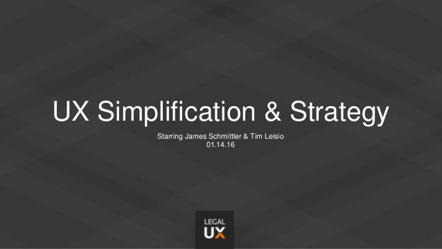 January 2016 Event: UX Strategy & Simplification Slide 2