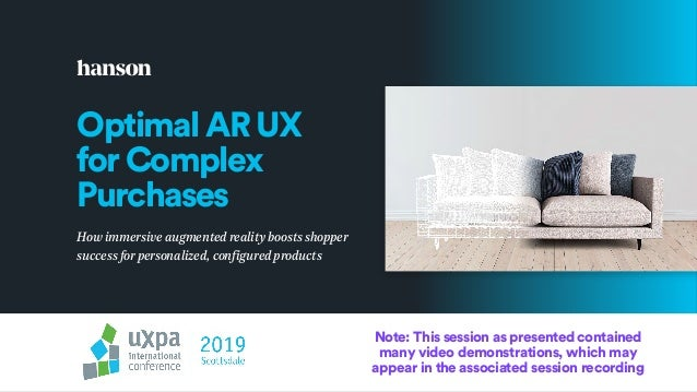 OptimalARUX forComplex Purchases How immersive augmented reality boosts shopper success for personalized, configured produ...