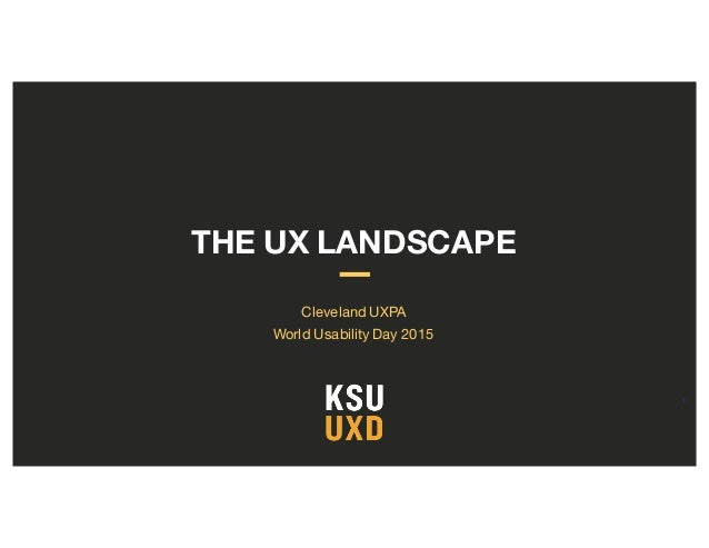 THE UX LANDSCAPE Cleveland UXPA World Usability Day 2015 1