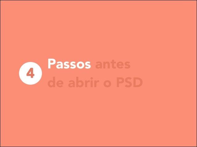 Passos antes 4 de abrir o PSD