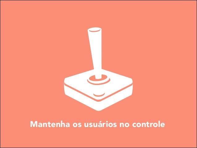 Mantenha os usuários no controle