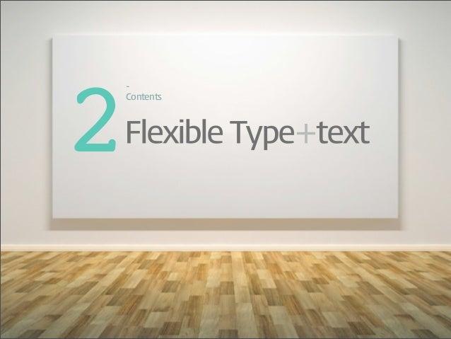 2-‐ContentsFlexible Type+text