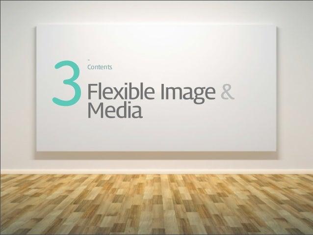 3-‐ContentsFlexible Image &Media