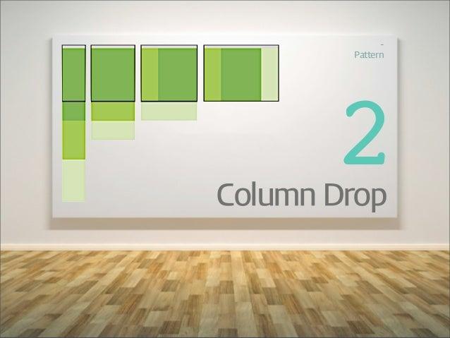 -‐         Pattern        2Column Drop