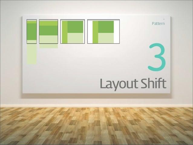 -‐          Pattern        3Layout Shift