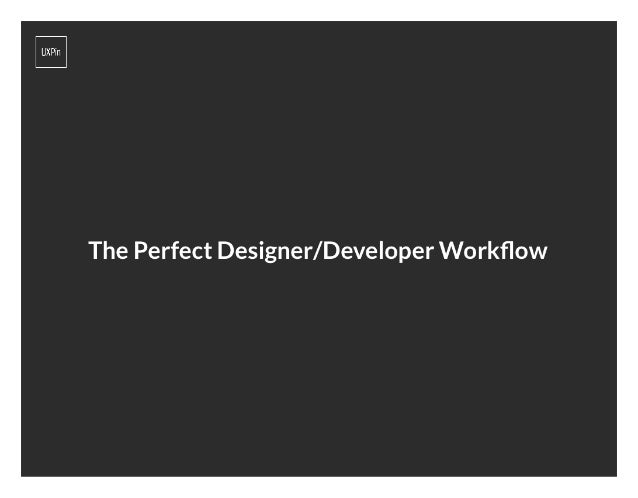 The Perfect Designer and Developer Workflow
