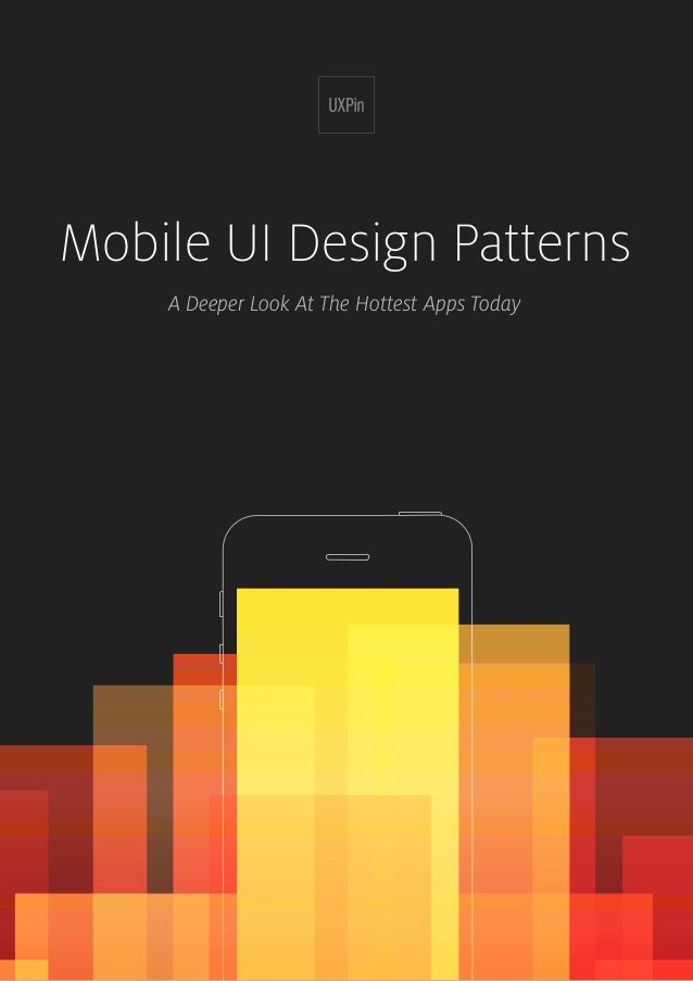 Mobile UI Design Patterns A Deeper Look At The Hottest Apps Today