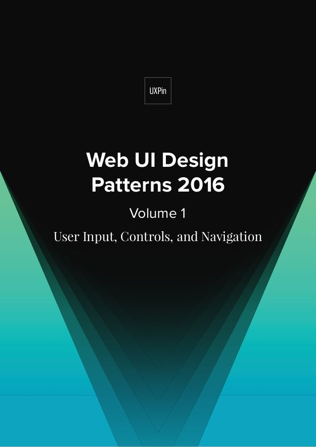 Web UI Design Patterns 2016 Volume 1 User Input, Controls, and Navigation