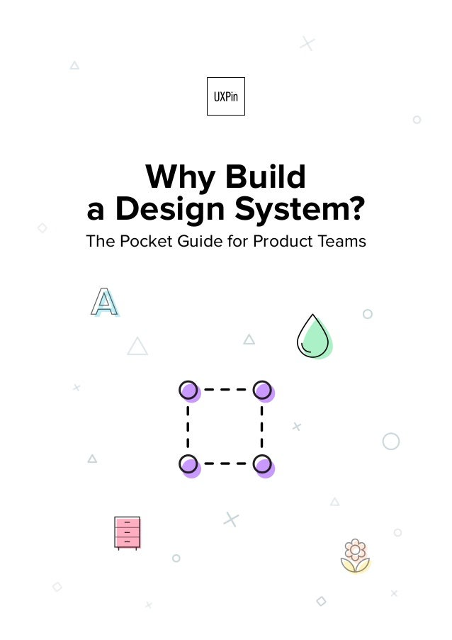 Why Build a Design System? The Pocket Guide for Product Teams