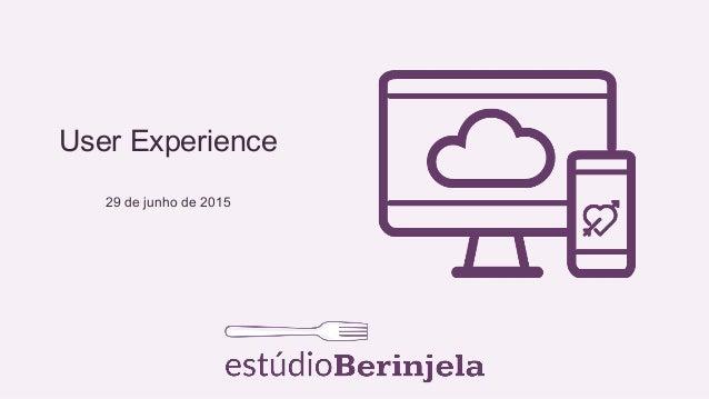 User Experience 29 de junho de 2015