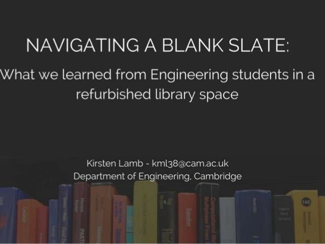 Navigating a blank slate: What we learned from Engineering students in a refurbished library space