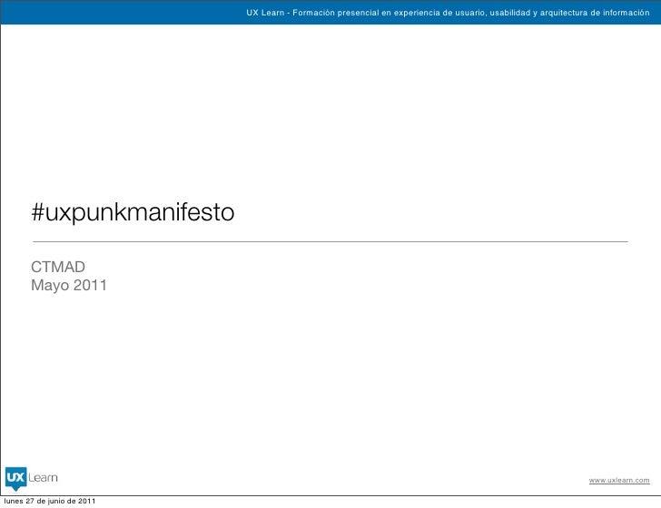 UX Learn - Formación presencial en experiencia de usuario, usabilidad y arquitectura de información       #uxpunkmanifesto...