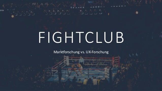FIGHTCLUB Marktforschung vs. UX-Forschung