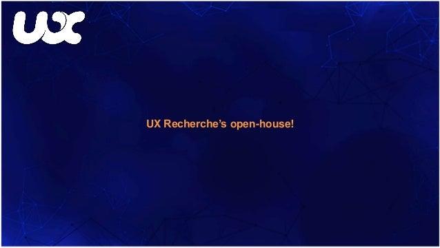 UX Recherche's open-house!