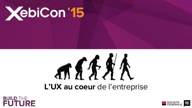 L'UX au coeur de l'entreprise