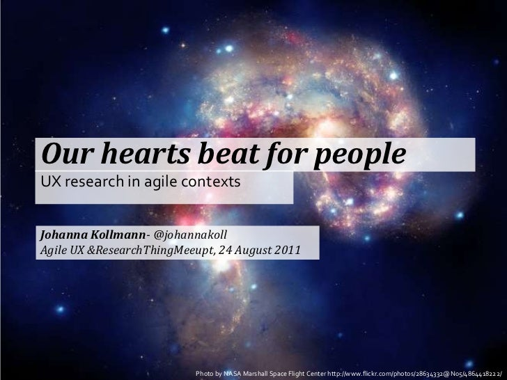Our hearts beat for people<br />UX research in agile contexts<br />Johanna Kollmann- @johannakoll<br />Agile UX & Research...