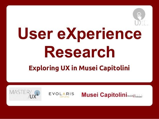 User eXperienceResearchExploring UX in Musei Capitolini