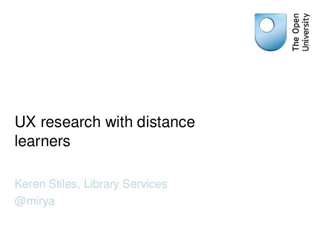 UX research with distance learners Keren Stiles, Library Services @mirya