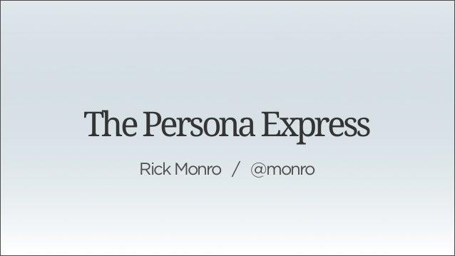 ThePersonaExpressRickMonro / @monro