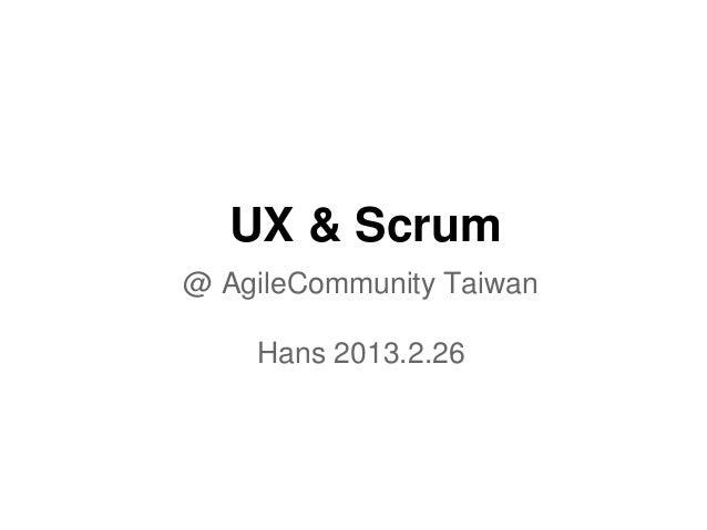 UX & Scrum @ AgileCommunity Taiwan Hans 2013.2.26