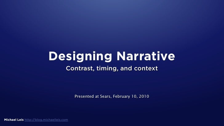 Designing Narrative                                       Contrast, timing, and context                                   ...