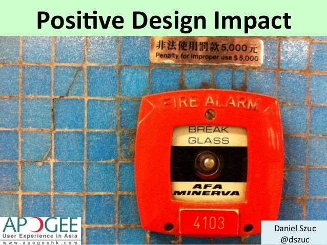 Daniel  Szuc   @dszuc   Posi%ve  Design  Impact