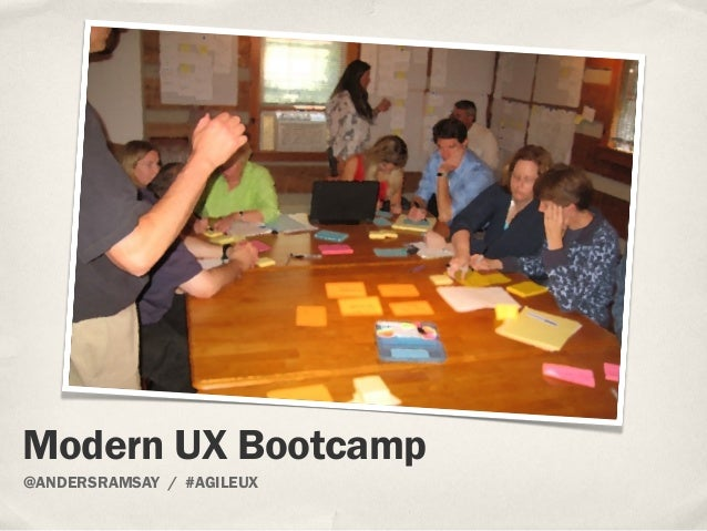 @ANDERSRAMSAY / #AGILEUX Modern UX Bootcamp