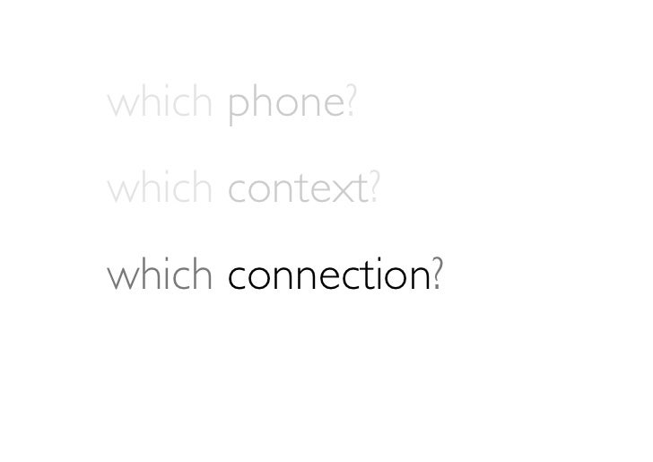which phone?which context?which connection?which recording setup?