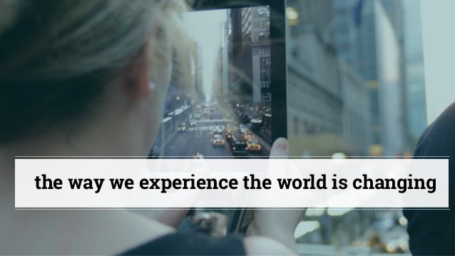 @cathycracks the way we experience the world is changing