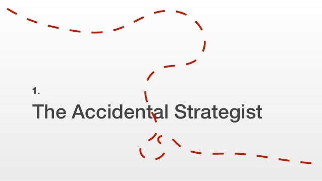 The Accidental Strategist 1.
