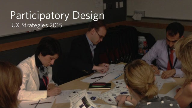 Participatory Design UX Strategies 2015