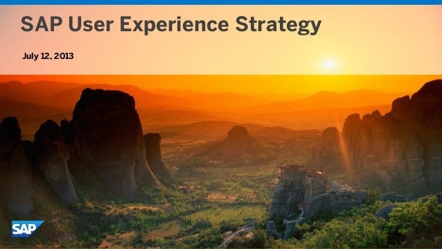 SAP User Experience Strategy July 12, 2013