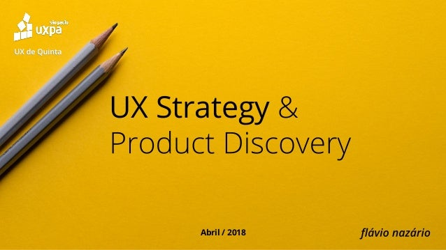 UX Strategy Abril / 2018