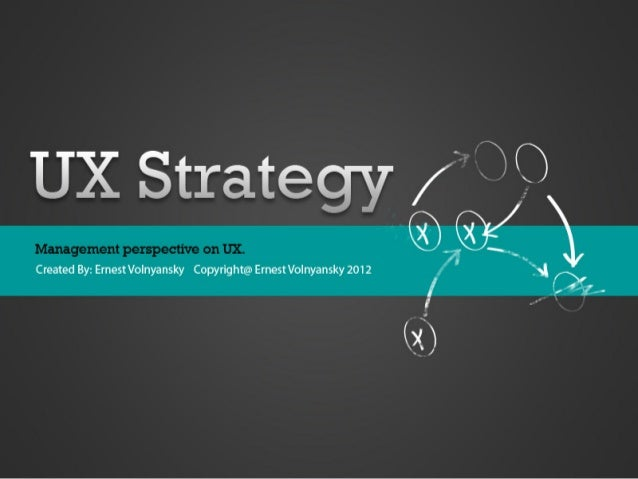 UX Strategy ; Management Perspective on UX
