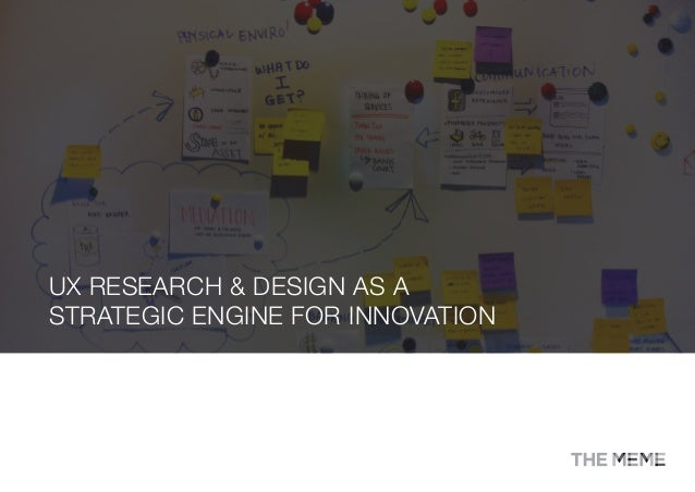 UX RESEARCH & DESIGN AS A STRATEGIC ENGINE FOR INNOVATION