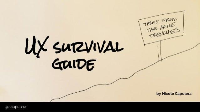 @ncapuana@ncapuana UX survival guide by Nicole Capuana