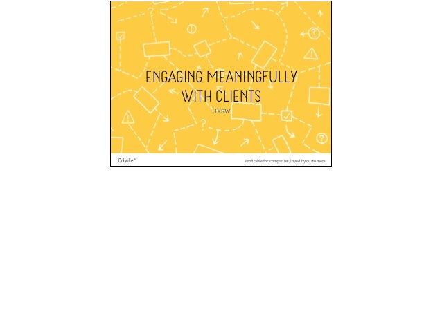 CUSTOMER EXPERIENCE  CONSULTANCY  Profitable for companies, loved by customers  Colville©  ENGAGING MEANINGFULLY  WITH CLI...