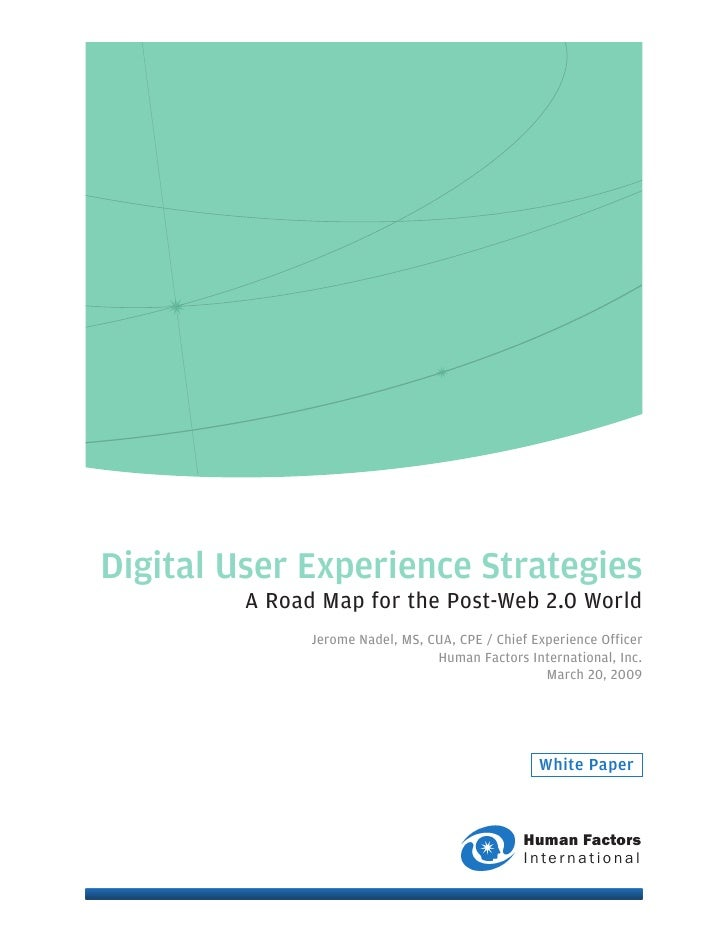 Digital User Experience Strategies          A Road Map for the Post-Web 2.0 World                Jerome Nadel, MS, CUA, CP...