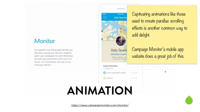 ANIMATION  https://www.campaignmonitor.com/monitor/  Captivating animations like those  used to create parallax scrolling ...