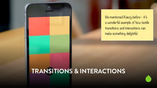 We mentioned Keezy before - it's  a wonderful example of how tactile  transitions and interactions can  make something del...