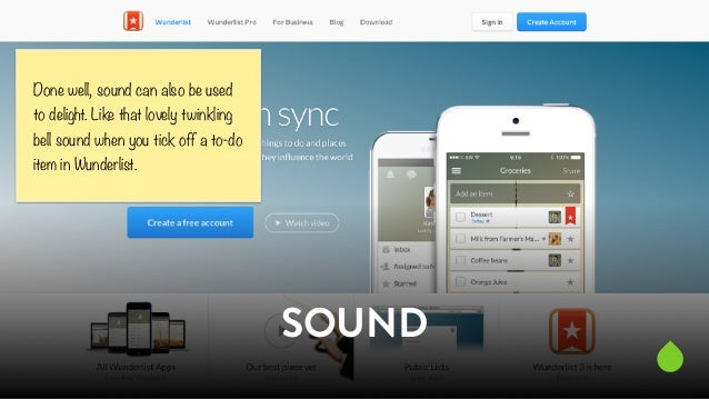 SOUND  Done well, sound can also be used  to delight. Like that lovely twinkling  bell sound when you tick off a to-do  it...