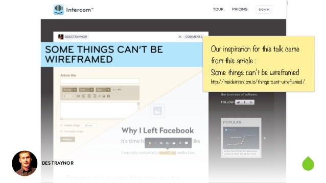 DES TRAYNOR  Our inspiration for this talk came  from this article :  Some things can't be wireframed  http://insideinterc...