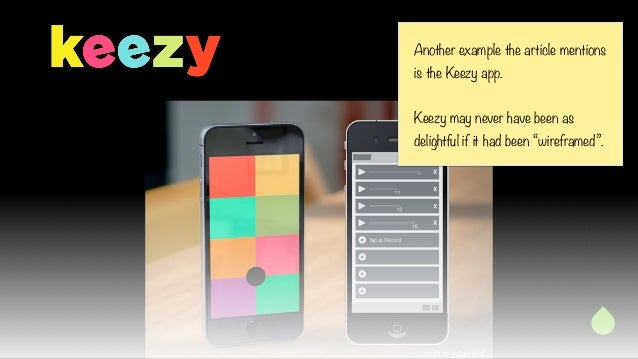 """Another example the article mentions  is the Keezy app.  !  Keezy may never have been as  delightful if it had been """"wiref..."""