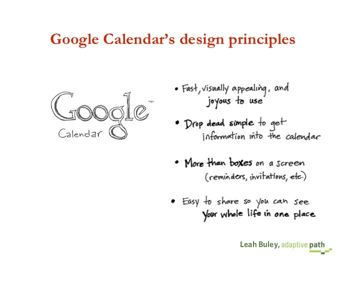 Google Calendar's design principles                                Leah Buley,