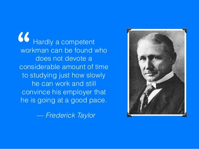Hardly a competent workman can be found who does not devote a considerable amount of time to studying just how slowly he c...